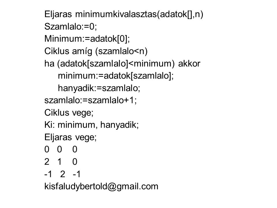 Eljaras minimumkivalasztas(adatok[],n)
